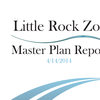 Little Rock Zoo - Master Plan Report for 4/14/14