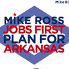 Mike Ross Jobs First Plan for Arkansas