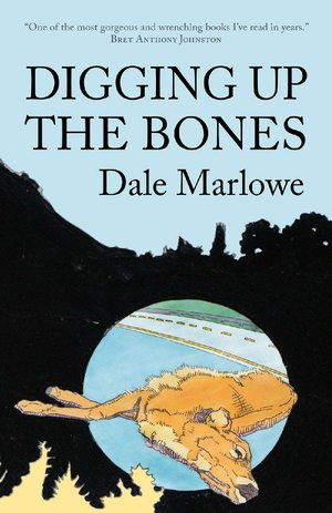 Digging Up the Bones by Dale Marlowe