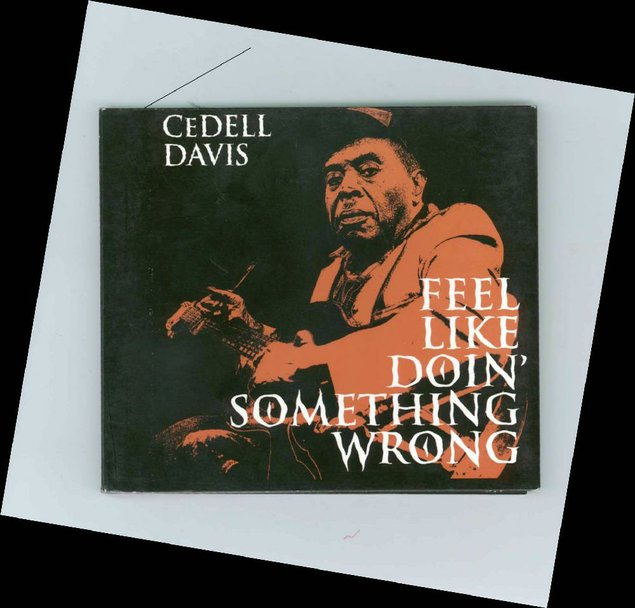 Cedell Davis Feel Like Doin' Something Wrong