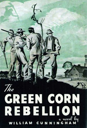 "Book cover for William Cunningham's ""The Green Corn Rebellion"""
