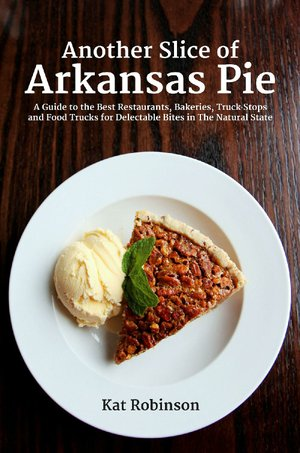 Tidbits book a great guide to states pies nwadg another slice of arkansas pie a guide to the best restaurants bakeries truck forumfinder Image collections