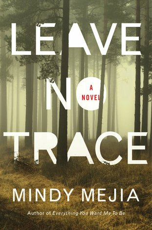 """This cover image released by Emily Bestler Books/Atria shows """"Leave No Trace,"""" a novel by Mindy Mejia. (Emily Bestler Books/Atria via AP)"""