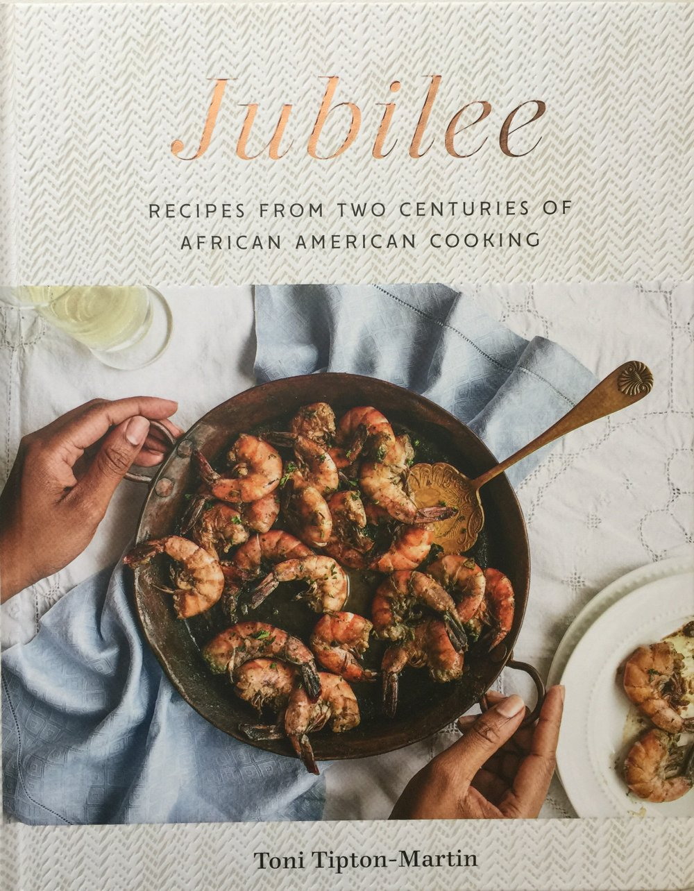 Jubilee: Recipes From Two Centuries of African American Cooking by Toni Tipton-Martin